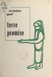 Christian Gali et Marc Alyn - Terre promise.