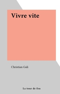 Christian Gali - Vivre vite.