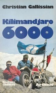 Christian Gallissian et Anne Arthaud - Kilimandjaro 6000.