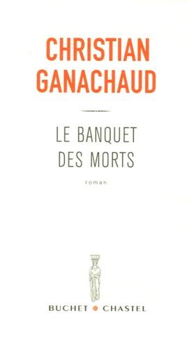 Christian Ganachaud - Le banquet des morts.
