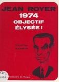 Christian Garbar et Pierre Avril - Jean Royer 1974 : objectif Élysée !.