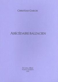 Christian Garcin - Abécédaire balzacien.