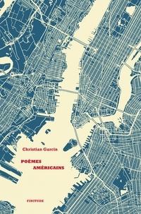 Christian Garcin - Poèmes américains.
