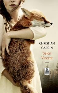 Christian Garcin - Selon Vincent.