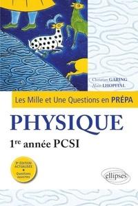 Christian Garing et Alain Lhopital - Les Mille et Une questions de la physique en prépa 1re année PCSI.
