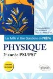 Christian Garing et Jean-Paul Bros - Les Mille et Une questions de la physique en prépa 2e année PSI/PSI*.