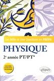 Christian Garing et Pierre-Yves Vialatte - Les Mille et Une questions de la physique en prépa 2e année PT/PT*.