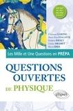 Christian Garing et Hervé Idda - Questions ouvertes de Physique - MP/MP* - PC/PC* - PSI/PSI* - PT/PT*.