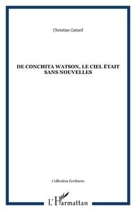 Christian Gatard - De conchita watson, le ciel etait sans nouvelles.