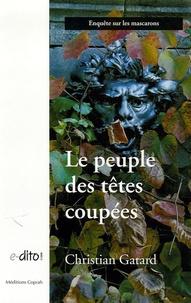 Christian Gatard - Le peuple des têtes coupées - Enquête sur les mascarons.