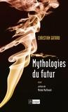 Christian Gatard - Mythologies du futur.