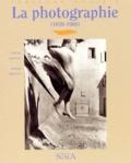 Christian Gattinoni et Yannick Vigouroux - La photographie (1839-1960).
