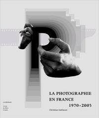 Christian Gattinoni - La photographie en France 1970-2005.
