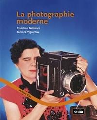Christian Gattinoni et Yannick Vigouroux - La photographie moderne.