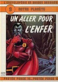 Christian Gaty et Jean Gérard Imbar - L'Encyclopédie en bandes dessinées Tome 9 : Notre planète - Un aller pour l'enfer.