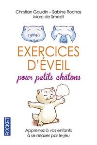 Christian Gaudin et Sabine Rochas - Exercices d'éveil pour petits chatons.