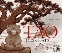 Christian Gaudin - Le Tao des chats.