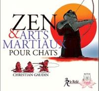 Christian Gaudin - Zen et arts martiaux pour chats.