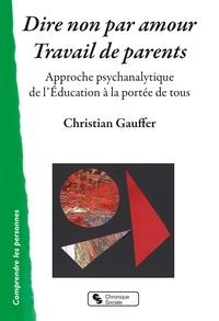 Dire non par amour, travail de parent - Approche psychanalytique de lEducation à la portée de tous.pdf