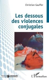 Christian Gauffer - Les dessous des violences conjugales.