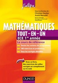 Christian Gautier et André Warusfel - Mathématiques Tout-en-un ECE 1re année - Cours et exercices corrigés.