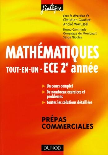 Christian Gautier et André Warusfel - Mathématiques Tout-en-Un ECE 2e année - Cours et exercices corrigés.