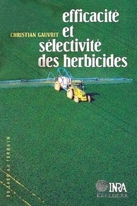 Christian Gauvrit - Efficacité et sélectivité des herbicides.