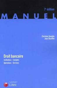 Christian Gavalda et Jean Stoufflet - Droit bancaire - Institutions, comptes, opérations, services.