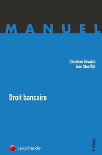 Christian Gavalda et Jean Stoufflet - Droit bancaire.