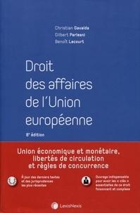 Christian Gavalda et Gilbert Parléani - Droit des affaires de l'Union européenne.