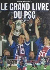 Christian Gavelle et David Ginola - Le grand livre du PSG.