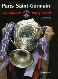 Christian Gavelle - Paris Saint-Germain - La saison 2005-2006.