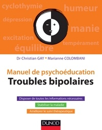 Christian Gay et Marianne Colombani - Troubles bipolaires - Manuel de psychoéducation.
