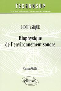 Biophysique de l'environnement sonore - Christian Gelis |