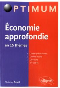 Christian Gentil - Economie approfondie en 15 thèmes - Microéconomie - Macroéconomie.