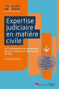 Christian Gentiletti - Expertise judiciaire en matière civile - De l'ordonnace de nomination jusqu'à l'envoi de l'ordonnance de taxe.