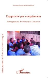 Christian Georges Nkoumou Melingui - L'approche par compétences - L'enseignement de l'histoire au Cameroun.