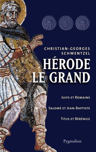 Christian-Georges Schwentzel - Hérode le grand.