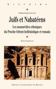 Christian-Georges Schwentzel - Juifs et Nabatéens - Les monarchies ethniques du Proche-Orient hellénistique et romain.