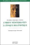 Christian-Georges Schwentzel - L'Orient méditérranéen à l'époque hellénistique.