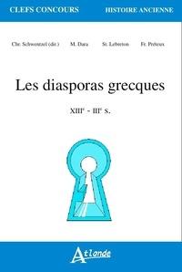Christian-Georges Schwentzel et Stéphane Lebreton - Les diasporas grecques - VIIIe - IIIe siècle.