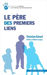 Christian Gérard - Le père des premiers liens.