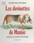 Christian Germain et Annie Bonhomme - Les devinettes de Mamie.