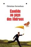 Christian Gerondeau - Candide au pays des libéraux.