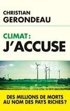 Christian Gerondeau - Climat, j'accuse - Des millions de morts au nom des pays riches ?.
