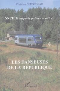 Christian Gerondeau - Les danseuses de la République - SNCF, transports publics et autres.