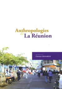 Christian Ghasarian - Anthropologies de La Réunion.