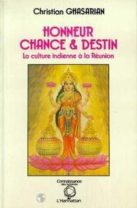 Christian Ghasarian - Honneur, chance et destin - la culture indienne a la reunion.
