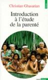 Christian Ghasarian - Introduction à l'étude de la parenté.
