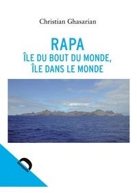 Christian Ghasarian - Rapa - Ile du bout du monde, île dans le monde.